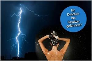 Bei Gewitter Baden : duschen und baden bei gewitter ist das riskant magazin ~ Frokenaadalensverden.com Haus und Dekorationen