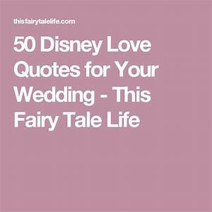 Wedding Quotes : 50 Disney Love Quotes for Your Wedding