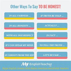 "Different Ways To Say ""to Be Honest""  Myenglishteachereu Forum  Myenglishteachereu Forum"