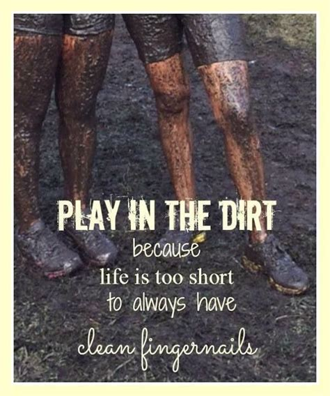 mudding quotes for girls quotes about mud quotesgram