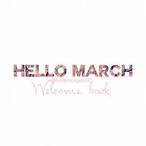 Hello March, Welcome Back Pictures, Photos, and Images for ...
