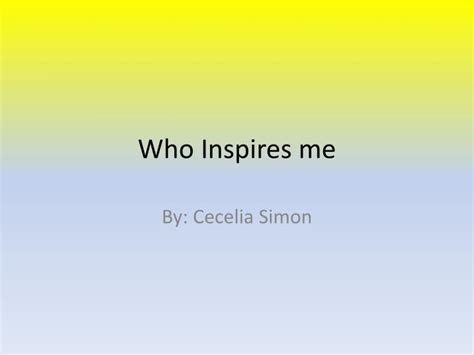 PPT - Who Inspires me PowerPoint Presentation, free ...