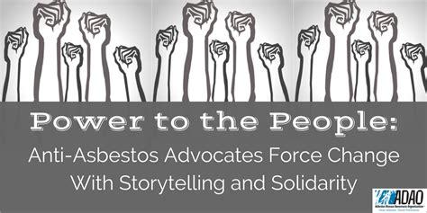 power   people anti asbestos advocates force change