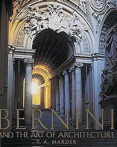 Bernini : And the Art of Architecture by Tod A. Marder ...
