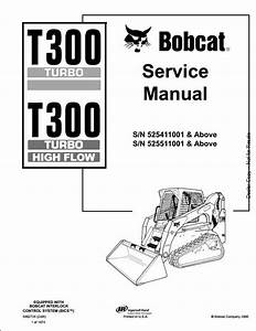 Bobcat T300 Turbo High Flow Track Loader Service Repair Workshop Manual 525411001