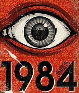 How did George Orwell See the Future when Writing 1984? by ...