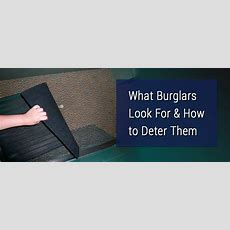 What Burglars Look For & How To Deter Them