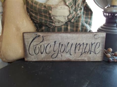 Love You More Prim Wood Sign Handmade Rustic Country Wall