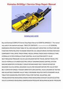 Komatsu Br500jg 1 Service Shop Repair Manual By Kam Shull