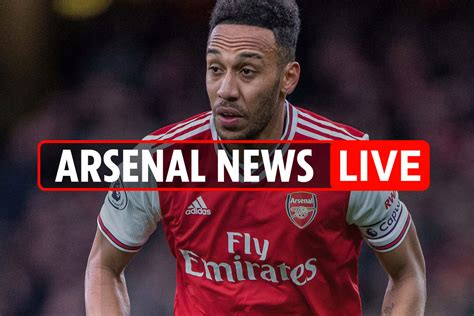 10.45pm Arsenal news LIVE: Aubameyang contract LATEST, Man ...
