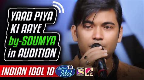 Yaad Piya Ki Aaye Soumya Chakraborty Indian Idol 10
