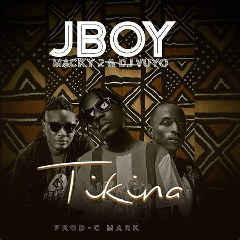"""Macky 2 feat f jay all mp3 & mp4. JBoy ft. Macky 2 & DJ Vuyo - """"Tikina"""" MP3 Download ..."""