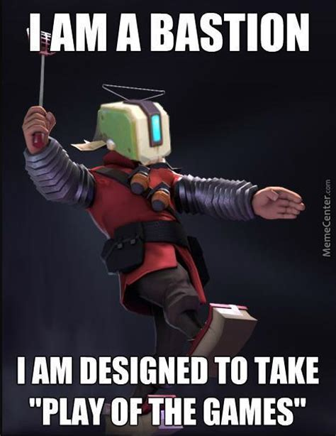 Bastion Memes - how i feel when bastion gets quot play of the game quot by topcap gaming meme center