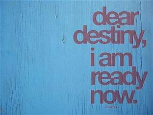 Where Am I Now : dear destiny i am ready now katiemyszka ~ Eleganceandgraceweddings.com Haus und Dekorationen