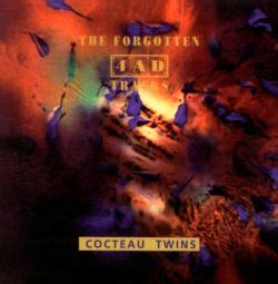 The Forgotten 4AD Tracks - Cocteau Twins | Songs, Reviews ...