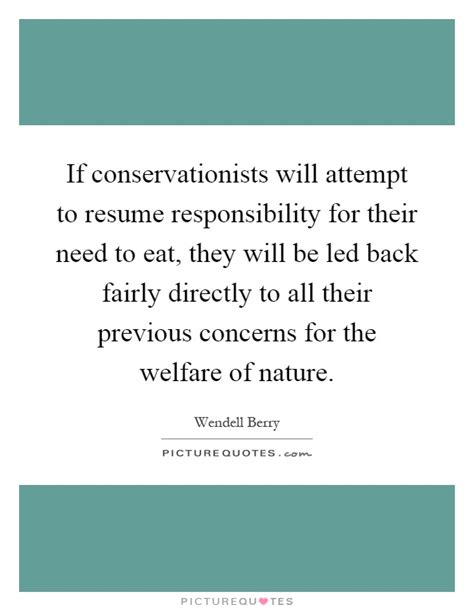 Responsible For Resume by If Conservationists Will Attempt To Resume Responsibility
