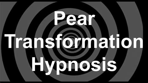 pear transformation hypnosis