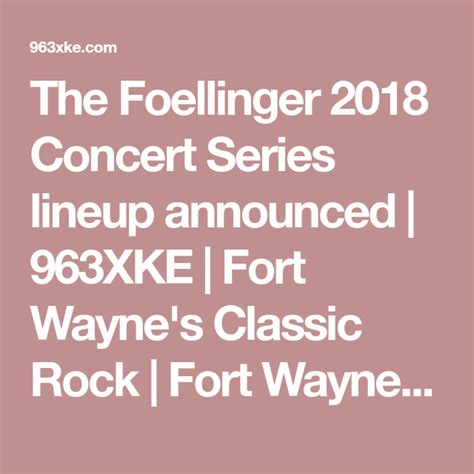 The Foellinger 2018 Concert Series lineup announced ...