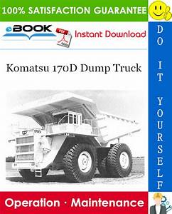 Komatsu 170d Dump Truck Operation  U0026 Maintenance Manual