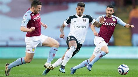 Aston Villa Vs Fulham : Fulham Fc Vs Aston Villa Live ...