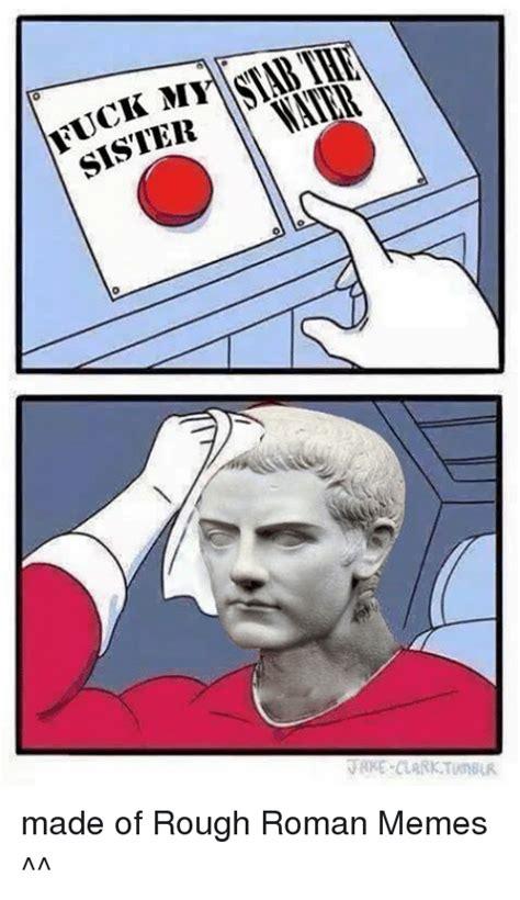 Roman Memes - search roman meme memes on sizzle