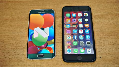 iphone 7 0 samsung galaxy s6 edge android 7 0 vs iphone 7 plus