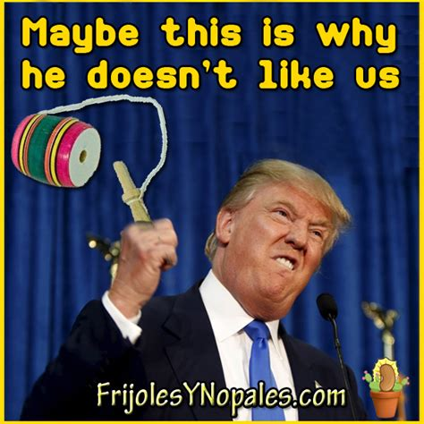 Trump Mexican Memes - maybe this is why trump doesn t like us mexican memes pinterest mexican memes memes and