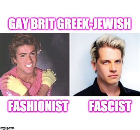 Milo Yiannopoulos Memes - fascists imgflip