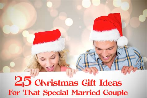 25 Christmas Gift Ideas For That Special Married Couple