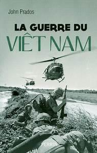Film De Guerre Vietnam Complet Youtube : john prados la guerre du vi t nam cr de lecture par pierre brocheux m moires d 39 indochine ~ Medecine-chirurgie-esthetiques.com Avis de Voitures