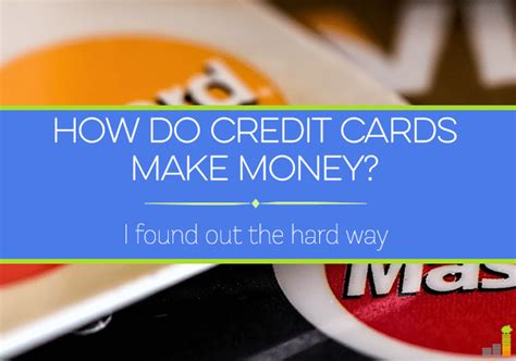 How Do Credit Cards Make Money? I Found Out The Hard Way
