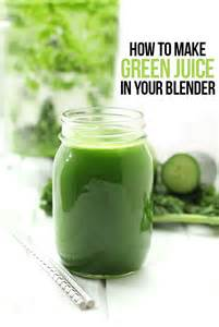 How To Make Green Juice In Your Blender - The Healthy Maven