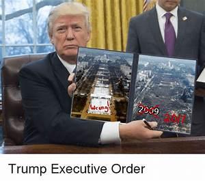 Wrong 2009 Trump Executive Order | Politics Meme on SIZZLE