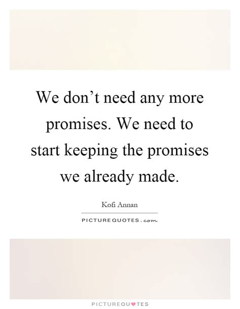 What Was Promised And What Needs To Be We Don 39 T Need Any More Promises We Need To Start Keeping