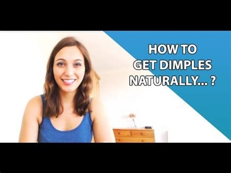 how to get how to get dimples naturally