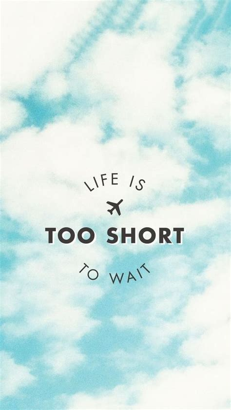 life   short  wait beautiful quotes wallpapers
