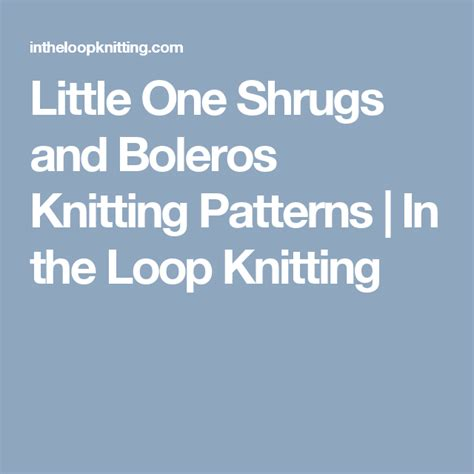 Little One Shrugs and Boleros Knitting Patterns | In the ...