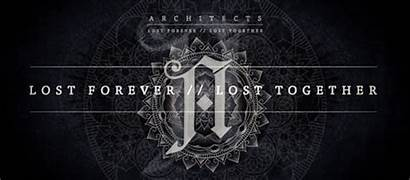 Architects Lost Forever Together Band Album Tagged