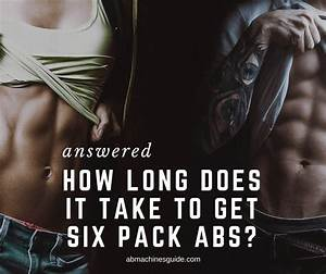 How Long Does It Take To Get Six Pack Abs