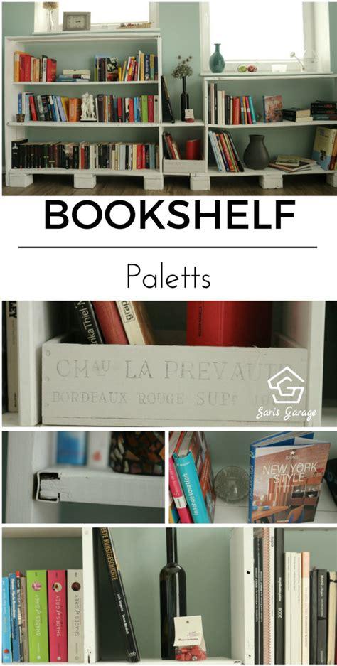 Regal Aus Büchern Bauen by B 252 Cherregal Aus Europaletten Upcycling Saris Garage