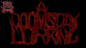 A Doomsday Lurking | Deathcore/Metalcore Logo by ...