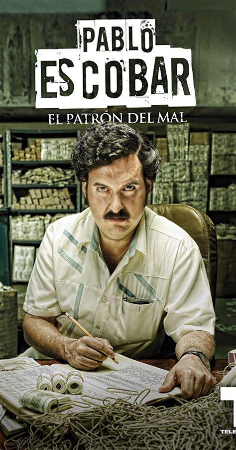 Pablo Escobar El Patrón Del Mal (tv Miniseries 2012) Imdb