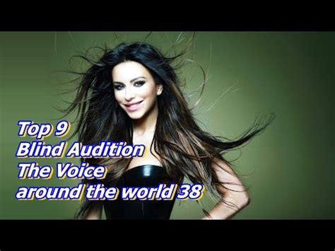 best blind auditions the voice top 9 blind the voice around the world 42 doovi