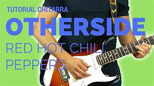 TUTORIAL CANZONI FACILI | Otherside - Red Hot Chili ...