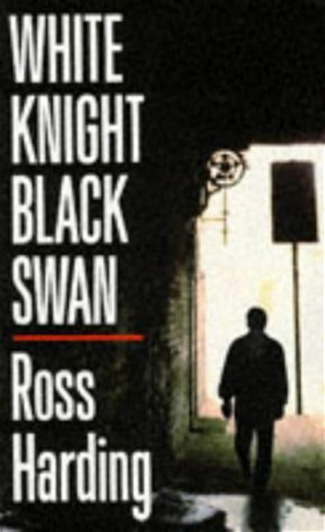 white knight black swan  ross harding reviews