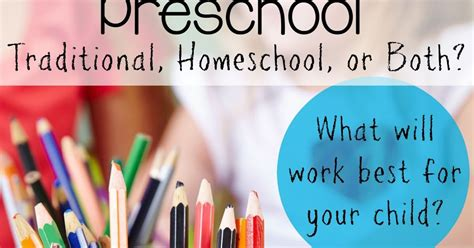 traditional preschool or homeschool or both still 121   preschool homeschool options