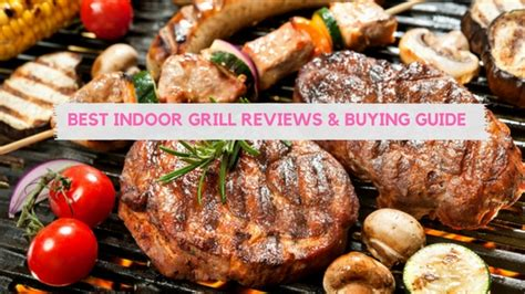 Best Indoor Grill Reviews 2018- Comprehensive Buying Guide