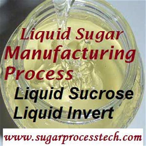 liquid sugar manufacturing process liquid sucrose