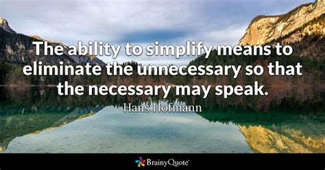 ability  simplify means  eliminate  unnecessary