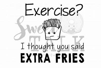 Fries Extra Said Thought Exercise Instant Digital